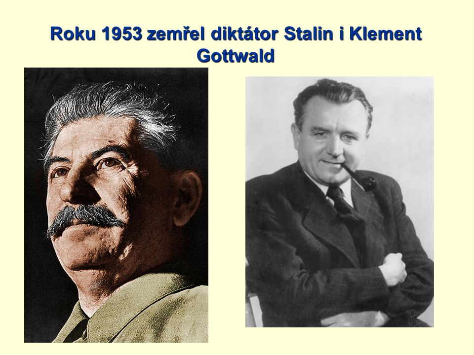 Roku 1953 zemřel diktátor Stalin i Klement Gottwald