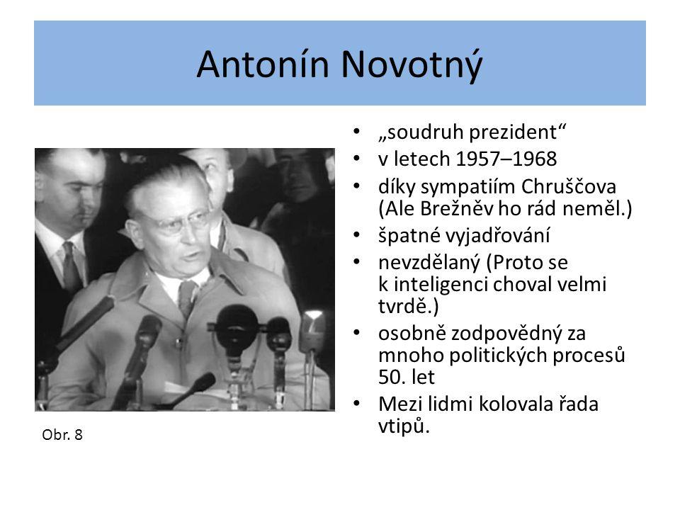 """Antonín Novotný """"soudruh prezident v letech 1957–1968"""