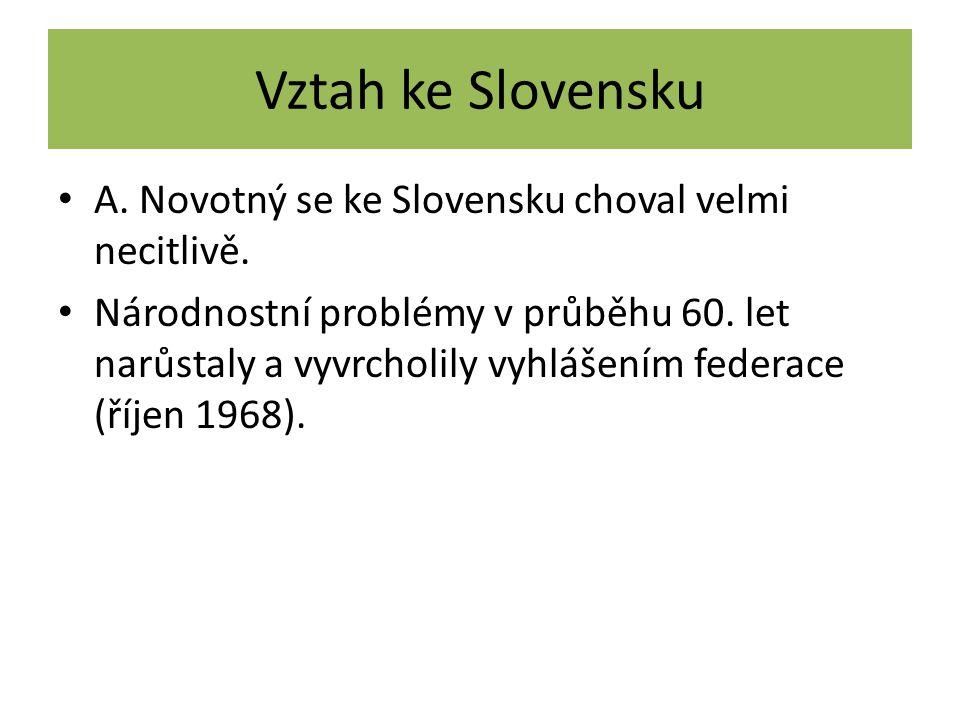 Vztah ke Slovensku A. Novotný se ke Slovensku choval velmi necitlivě.