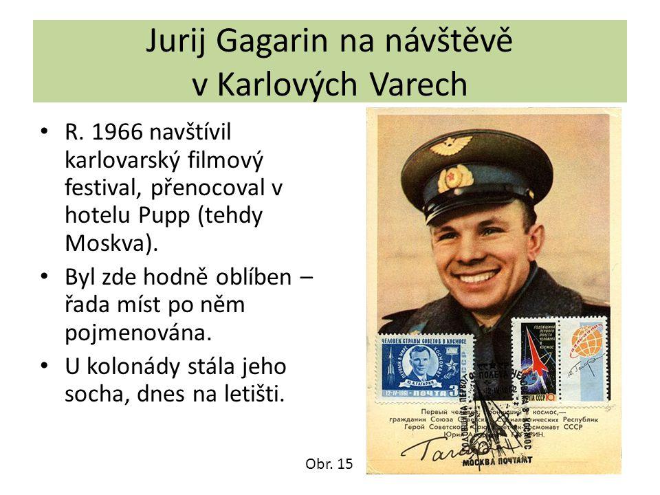 Jurij Gagarin na návštěvě v Karlových Varech