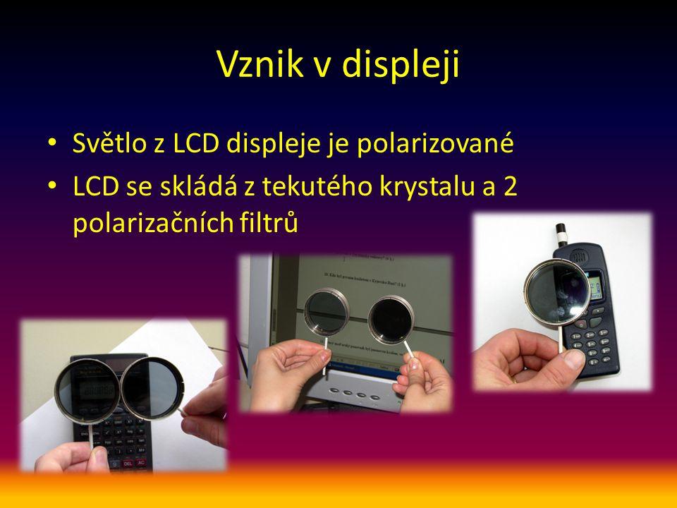 Vznik v displeji Světlo z LCD displeje je polarizované