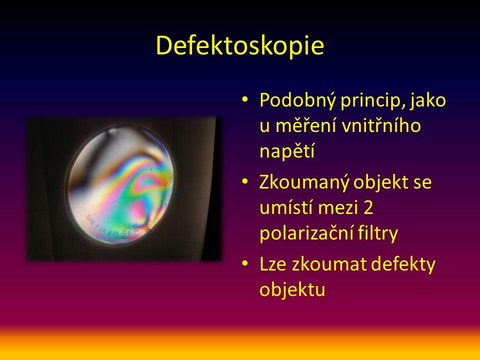 Defektoskopie Podobný princip, jako u měření vnitřního napětí