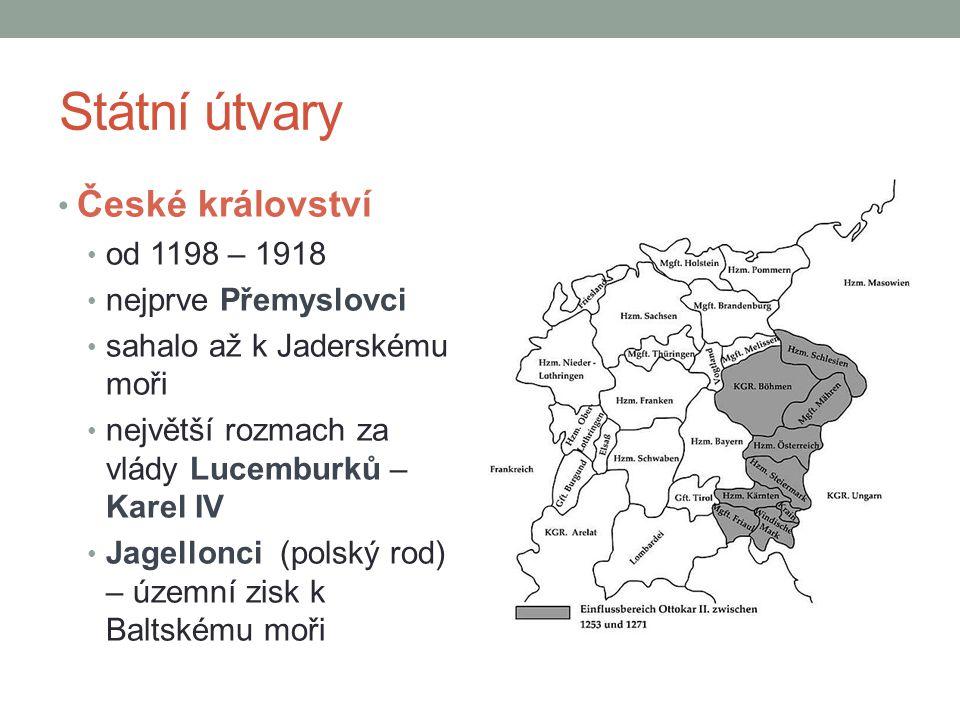 Státní útvary České království od 1198 – 1918 nejprve Přemyslovci