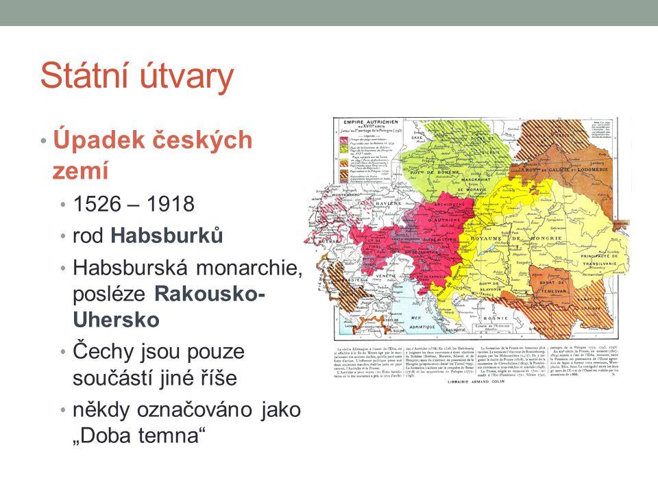 Státní útvary Úpadek českých zemí 1526 – 1918 rod Habsburků