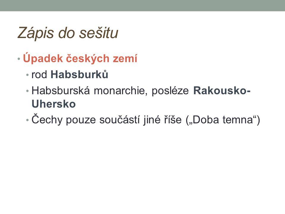 Zápis do sešitu Úpadek českých zemí rod Habsburků