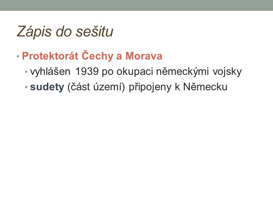 Zápis do sešitu Protektorát Čechy a Morava