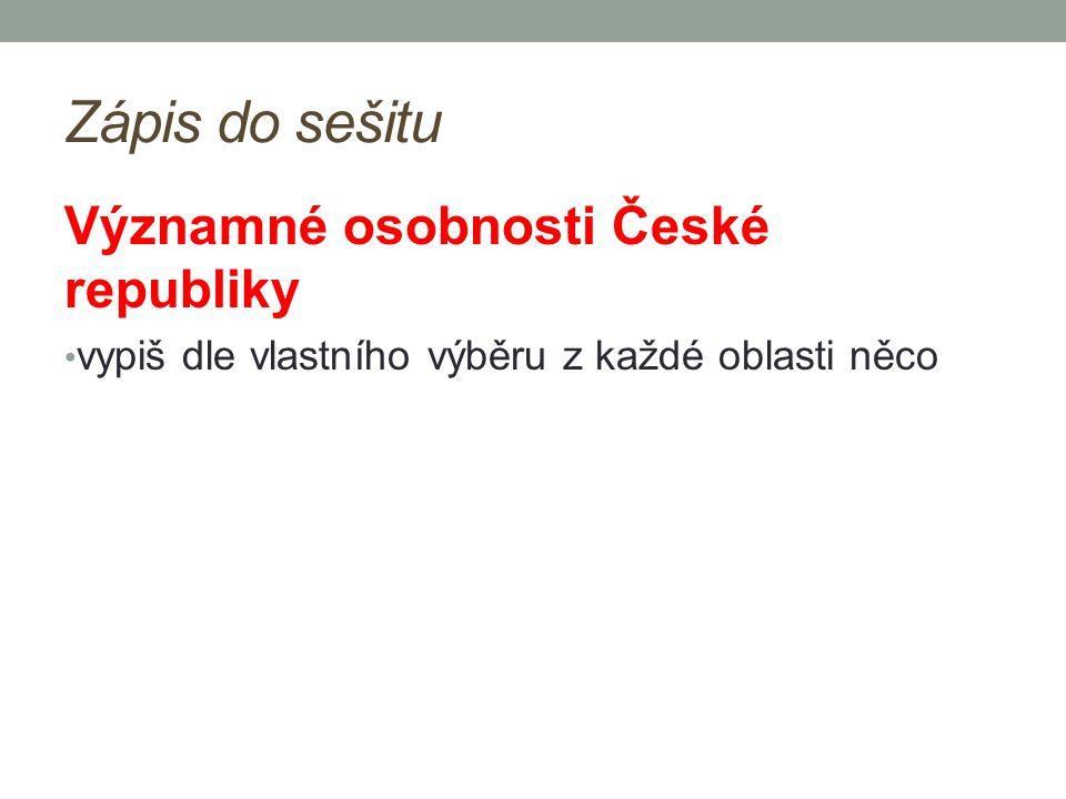 Zápis do sešitu Významné osobnosti České republiky