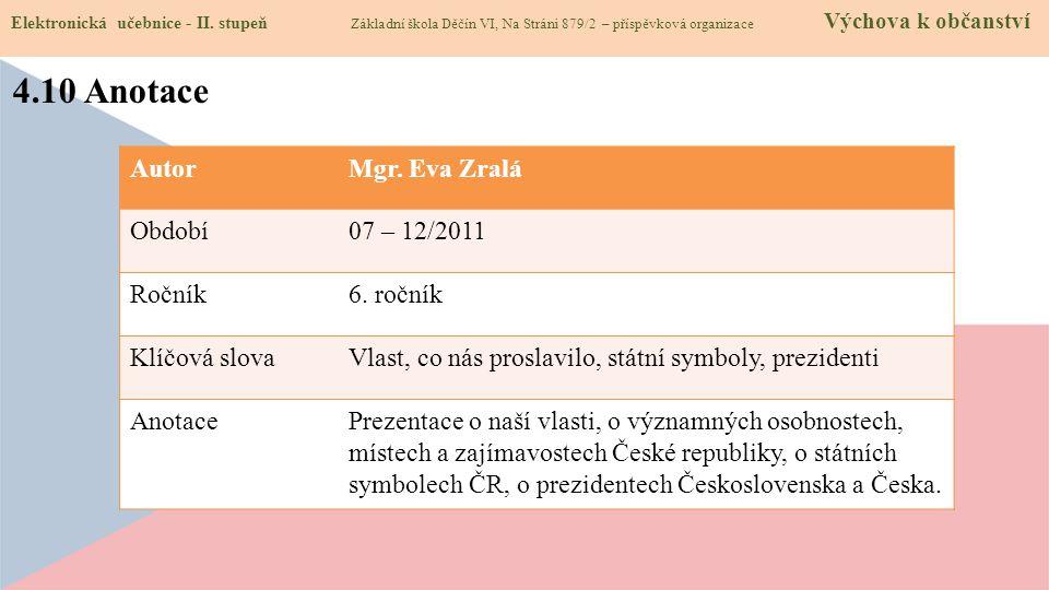 4.10 Anotace Autor Mgr. Eva Zralá Období 07 – 12/2011 Ročník 6. ročník