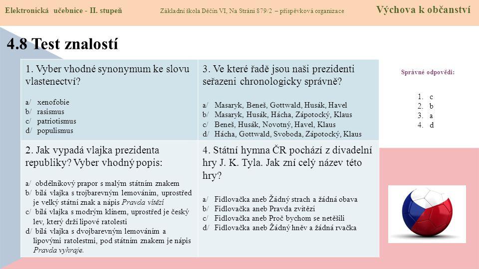 4.8 Test znalostí 1. Vyber vhodné synonymum ke slovu vlastenectví