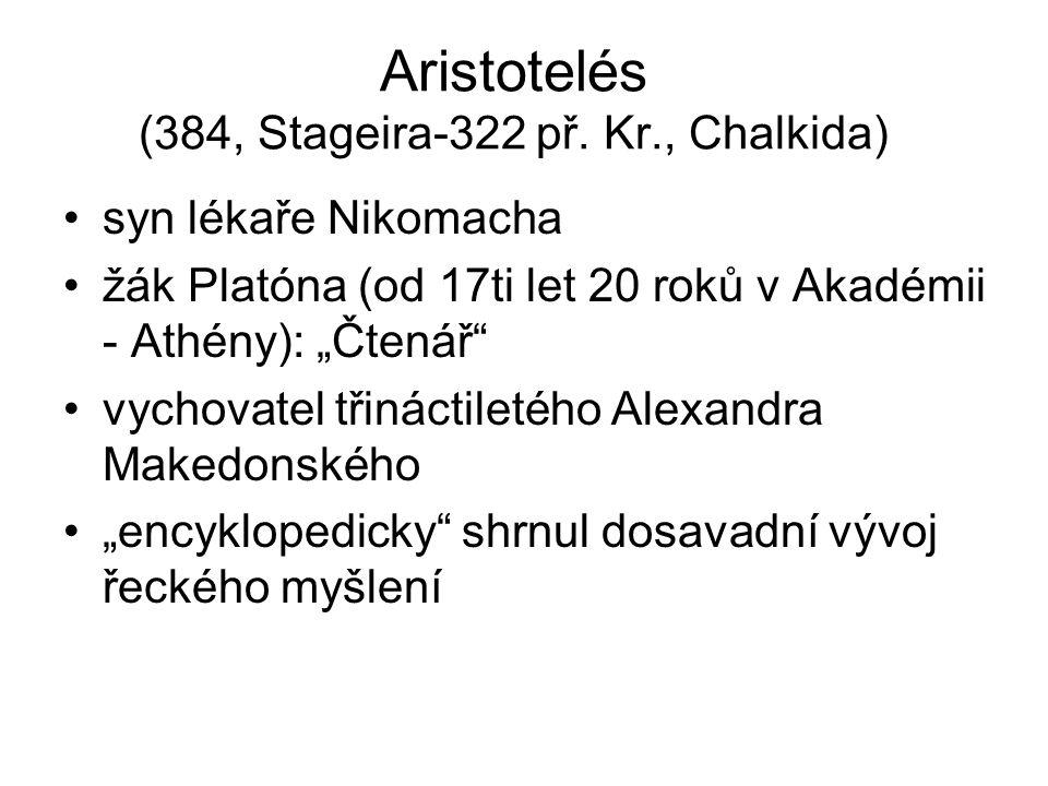 Aristotelés (384, Stageira-322 př. Kr., Chalkida)