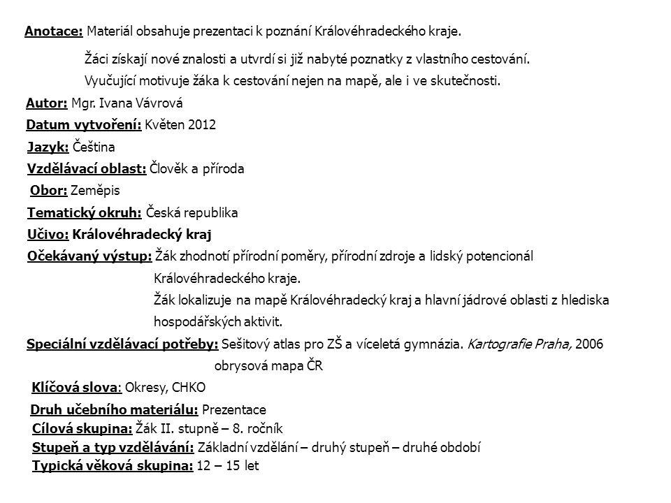 Anotace: Materiál obsahuje prezentaci k poznání Královéhradeckého kraje.