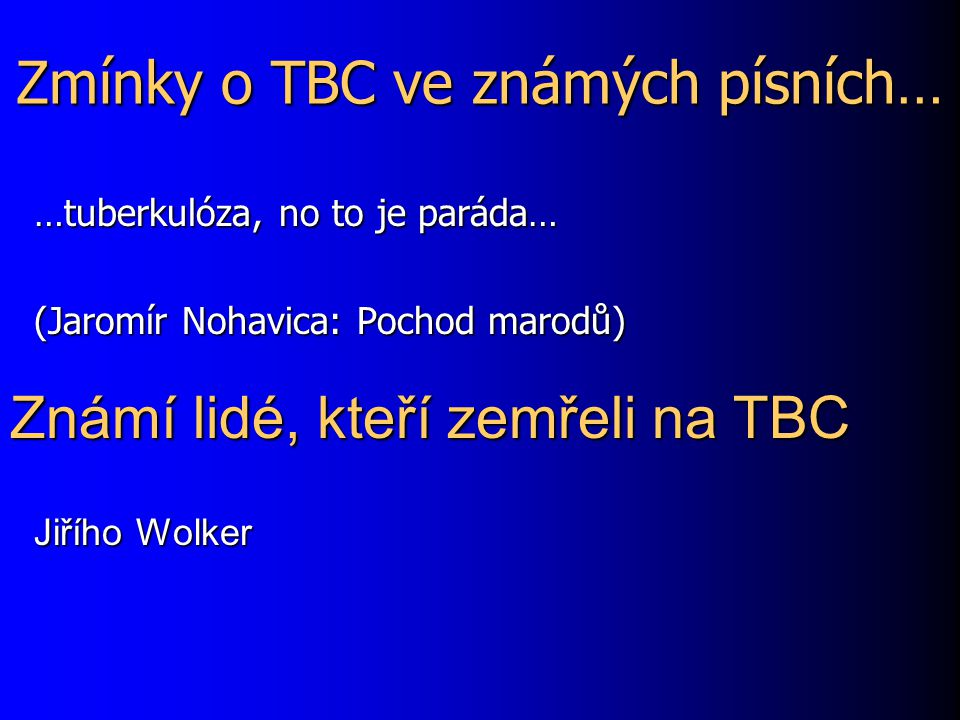 Zmínky o TBC ve známých písních…