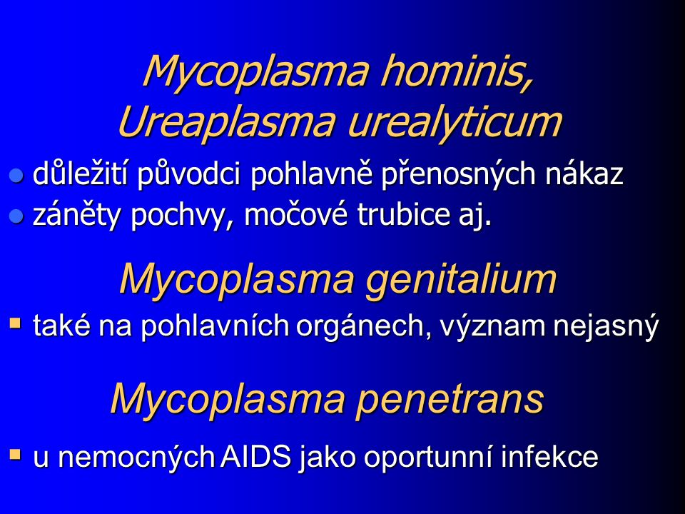 Mycoplasma hominis, Ureaplasma urealyticum