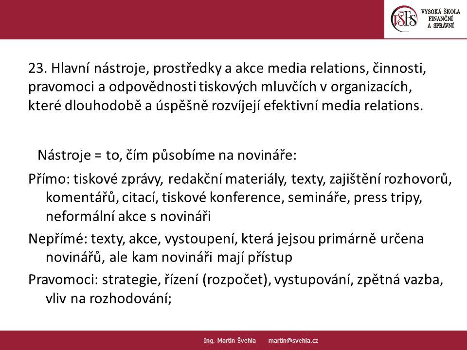 Nástroje = to, čím působíme na novináře: