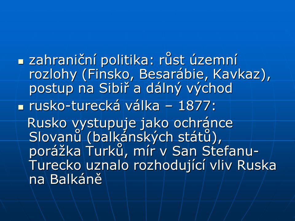 zahraniční politika: růst územní rozlohy (Finsko, Besarábie, Kavkaz), postup na Sibiř a dálný východ