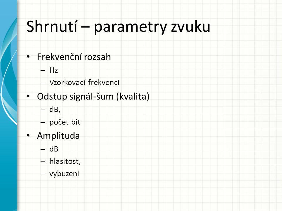 Shrnutí – parametry zvuku
