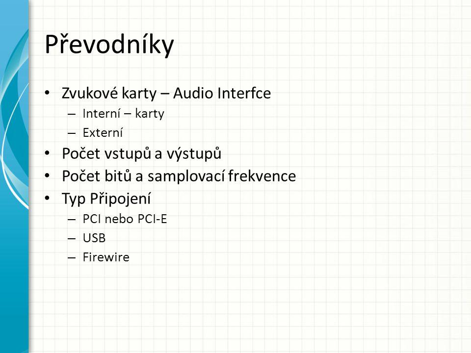 Převodníky Zvukové karty – Audio Interfce Počet vstupů a výstupů