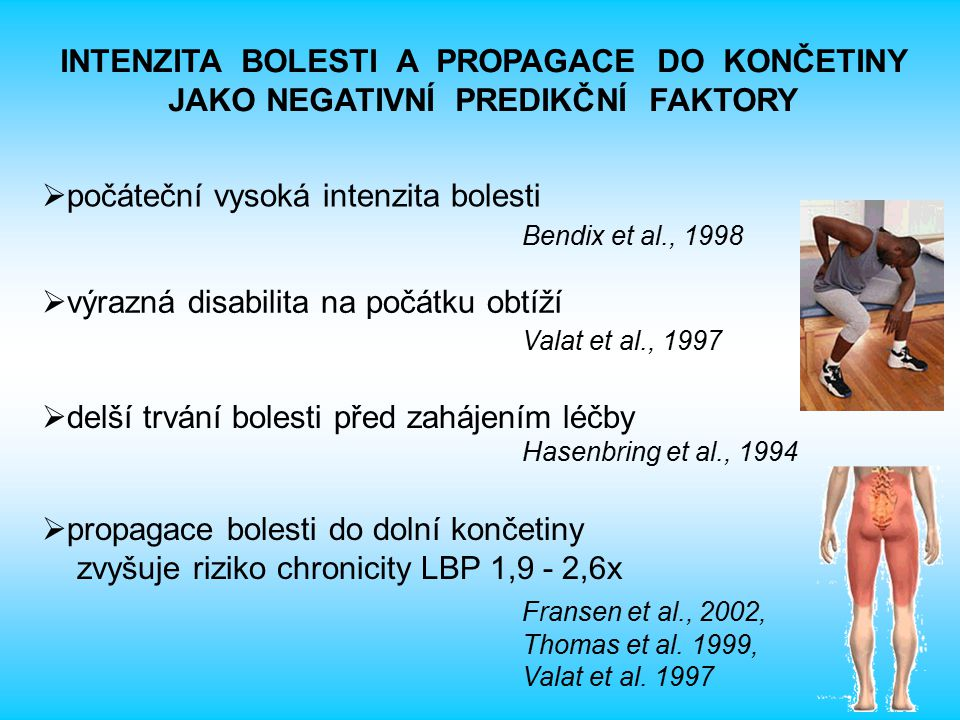 počáteční vysoká intenzita bolesti Bendix et al., 1998
