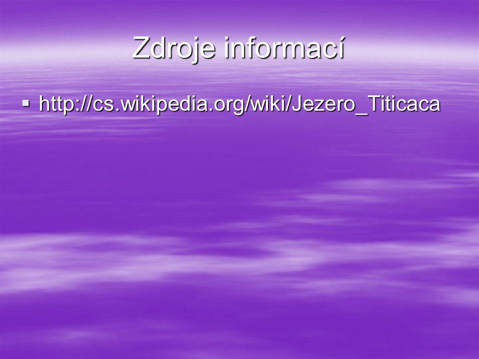 Zdroje informací http://cs.wikipedia.org/wiki/Jezero_Titicaca