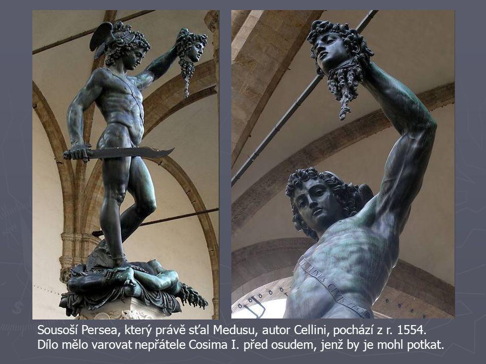 Sousoší Persea, který právě sťal Medusu, autor Cellini, pochází z r