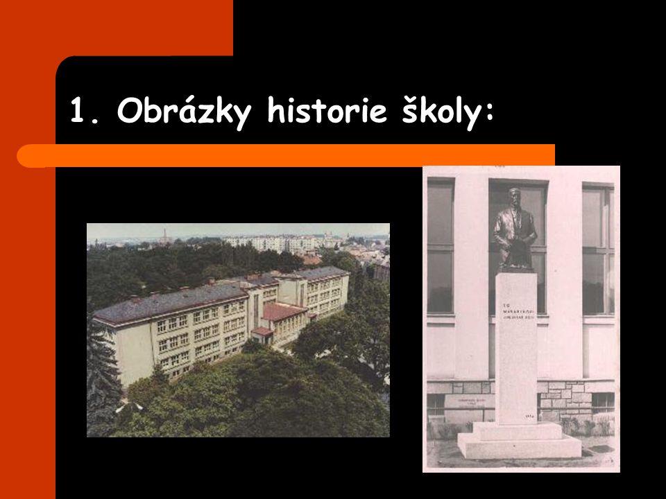 1. Obrázky historie školy: