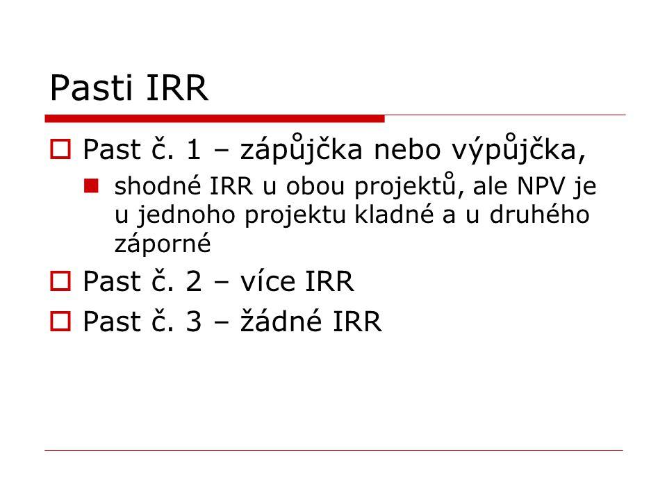 Pasti IRR Past č. 1 – zápůjčka nebo výpůjčka, Past č. 2 – více IRR