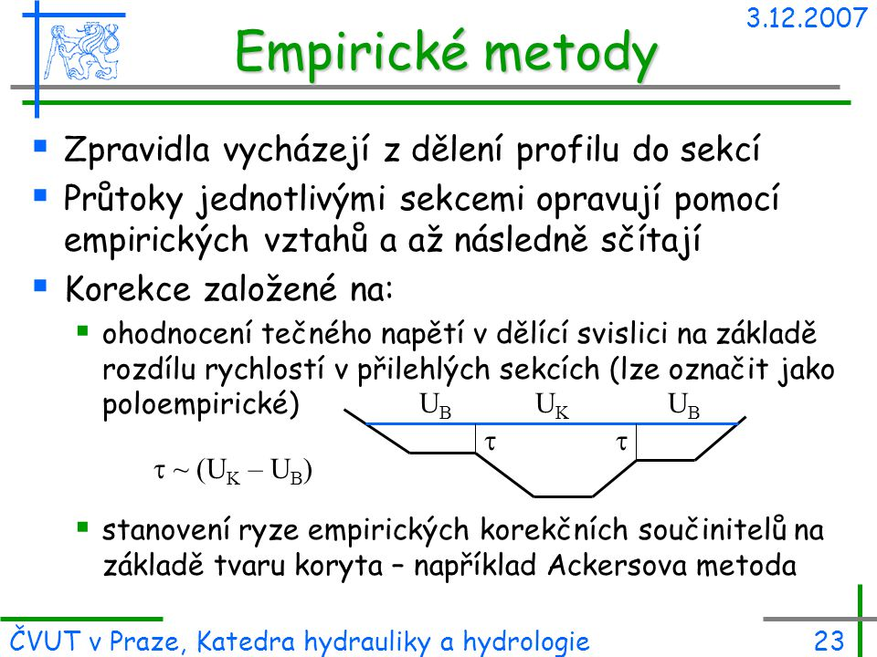 Empirické metody Zpravidla vycházejí z dělení profilu do sekcí