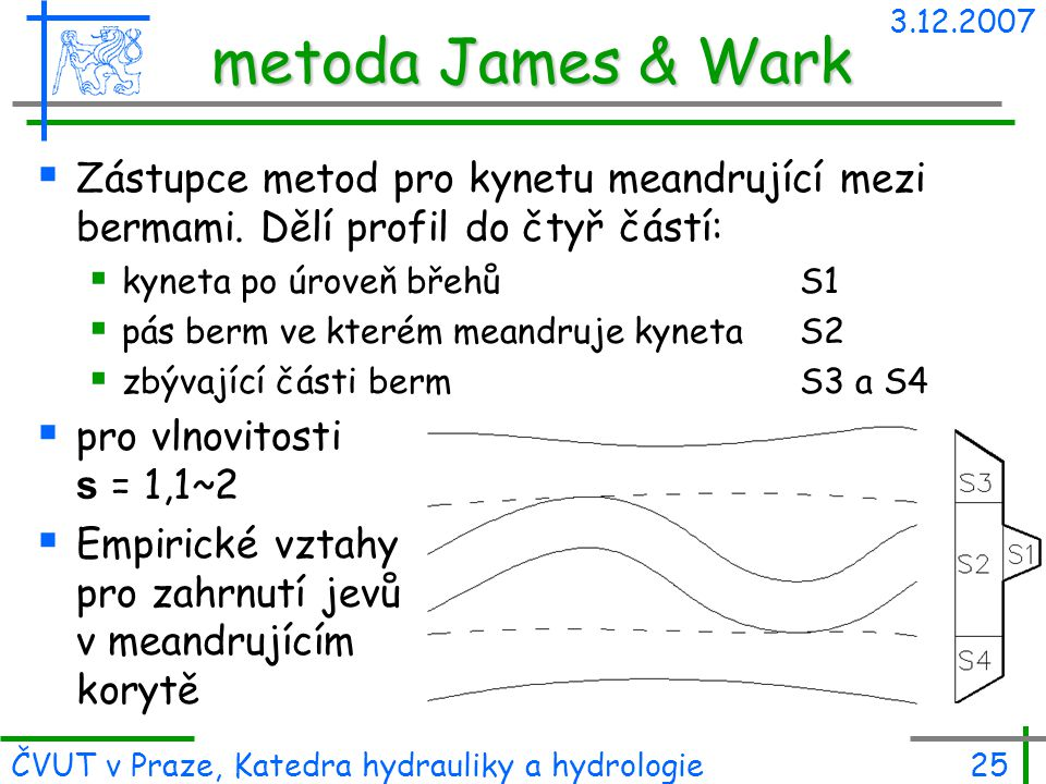3.12.2007 metoda James & Wark. Zástupce metod pro kynetu meandrující mezi bermami. Dělí profil do čtyř částí: