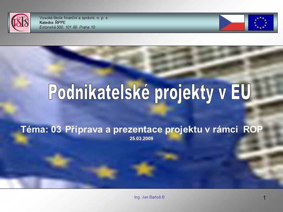 Téma: 03 Příprava a prezentace projektu v rámci ROP 25.03.2009