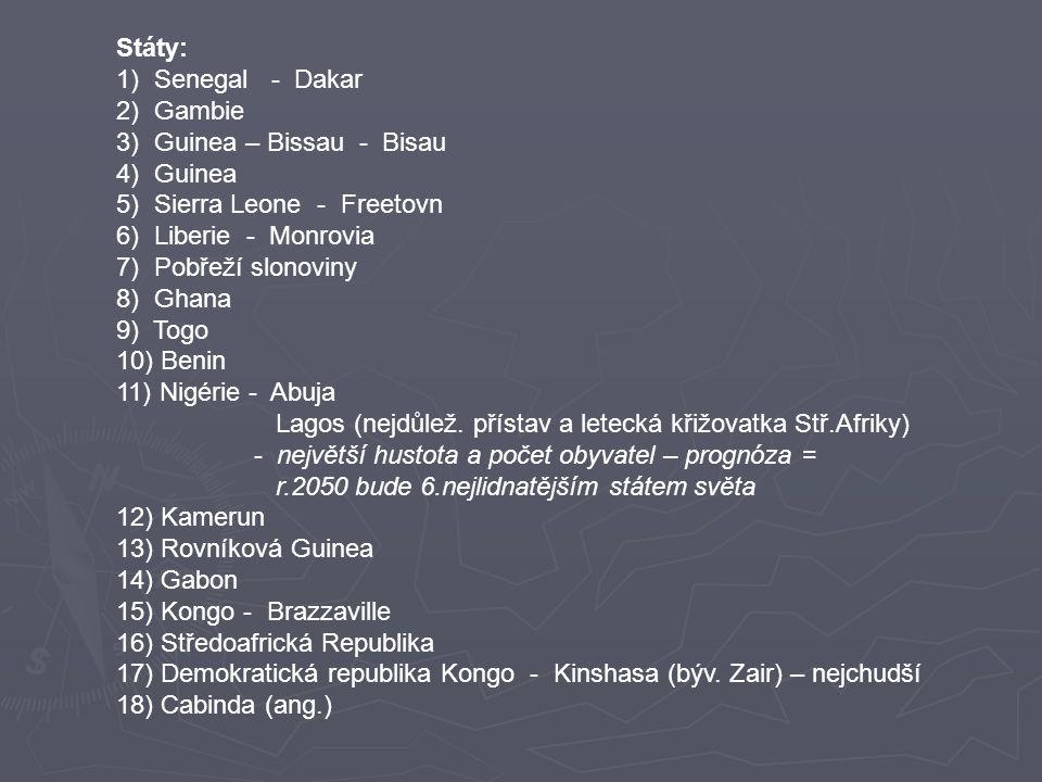 Státy: 1) Senegal - Dakar. 2) Gambie. 3) Guinea – Bissau - Bisau. 4) Guinea. 5) Sierra Leone - Freetovn.