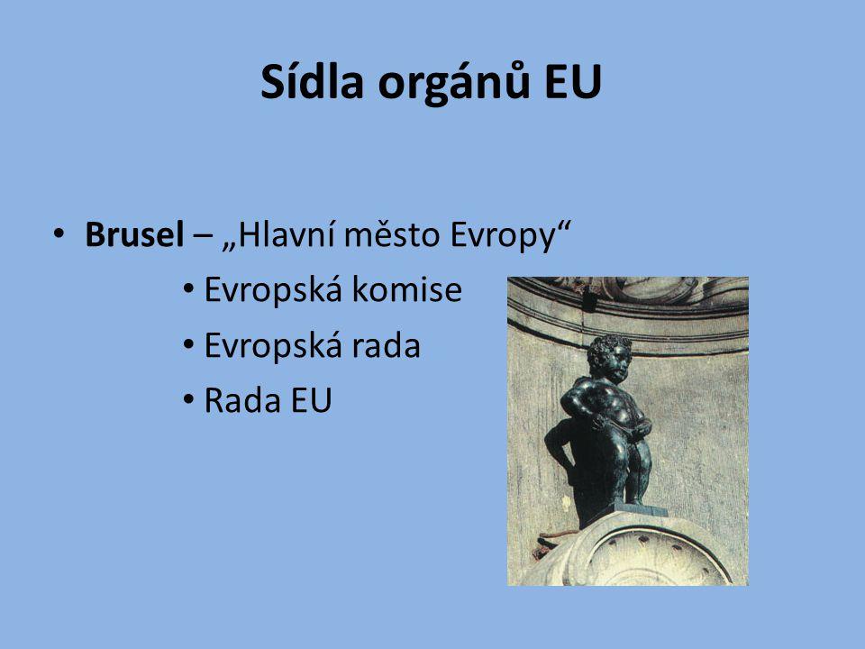 """Sídla orgánů EU Brusel – """"Hlavní město Evropy Evropská komise"""
