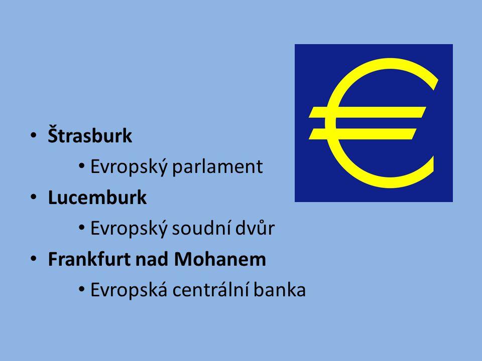 Štrasburk Evropský parlament. Lucemburk. Evropský soudní dvůr.