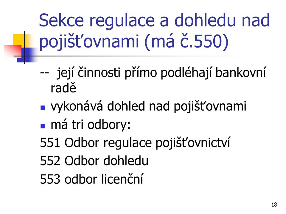 Sekce regulace a dohledu nad pojišťovnami (má č.550)