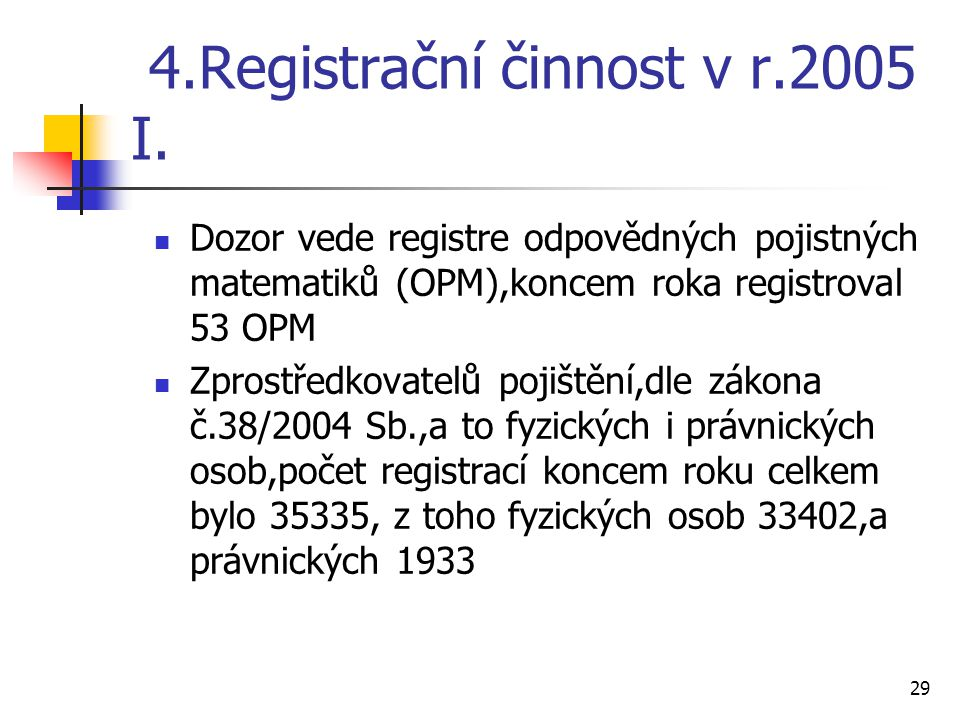 4.Registrační činnost v r.2005 I.