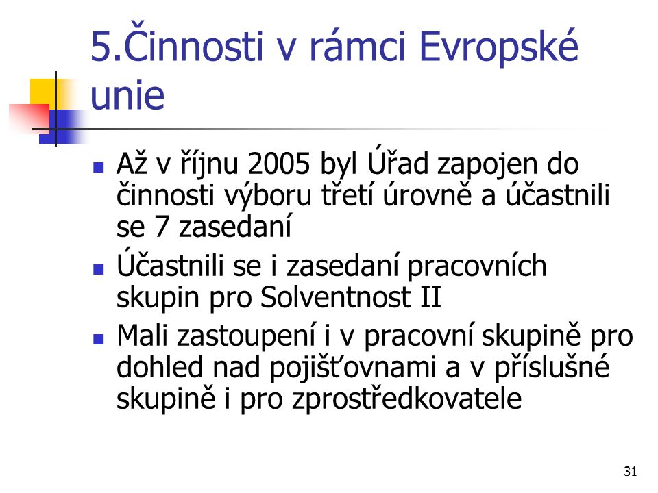 5.Činnosti v rámci Evropské unie