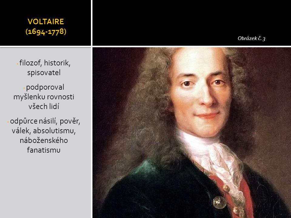 VOLTAIRE (1694-1778) Obrázek č. 3 filozof, historik, spisovatel