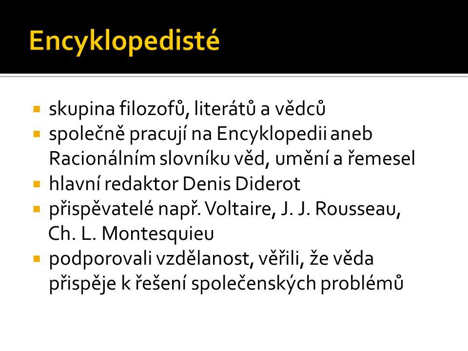 Encyklopedisté skupina filozofů, literátů a vědců
