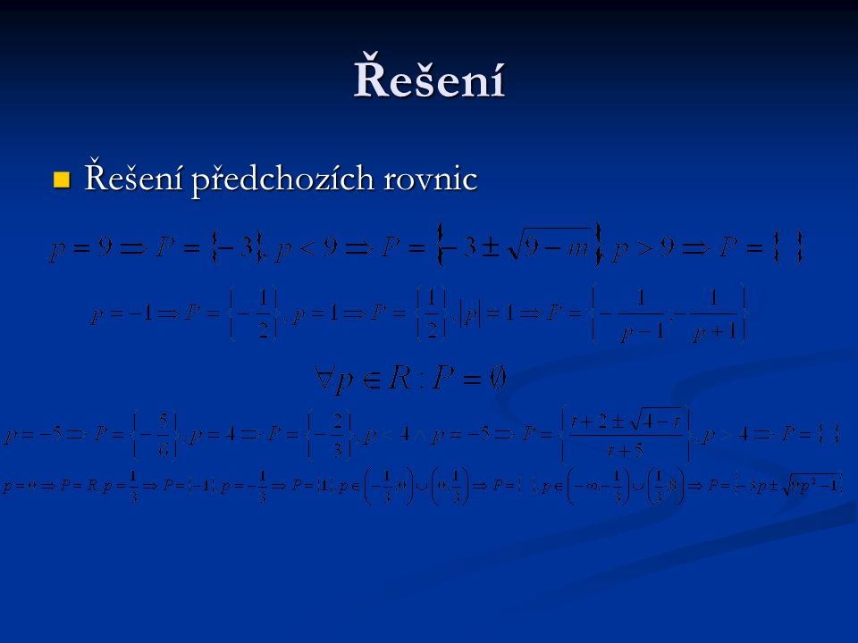 Řešení Řešení předchozích rovnic