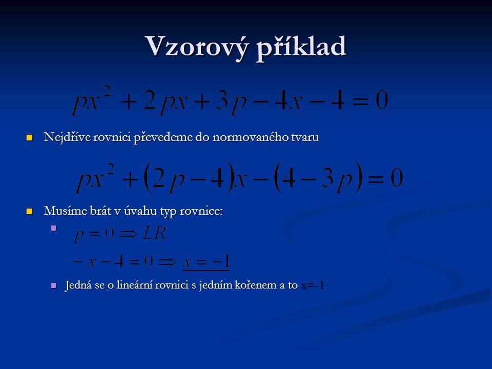 Vzorový příklad Nejdříve rovnici převedeme do normovaného tvaru