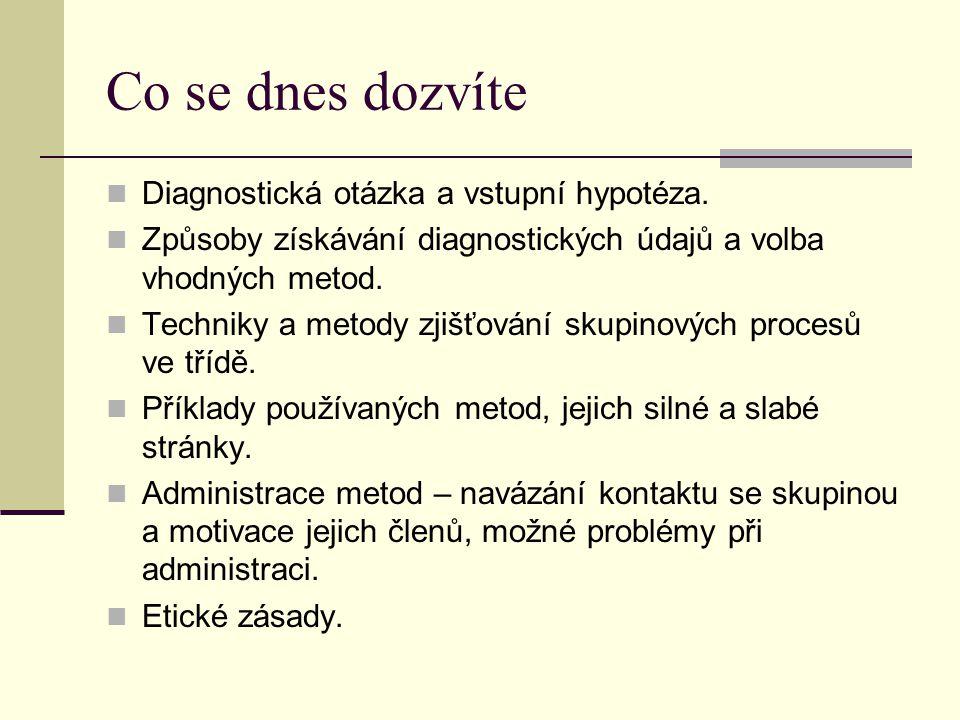 Co se dnes dozvíte Diagnostická otázka a vstupní hypotéza.