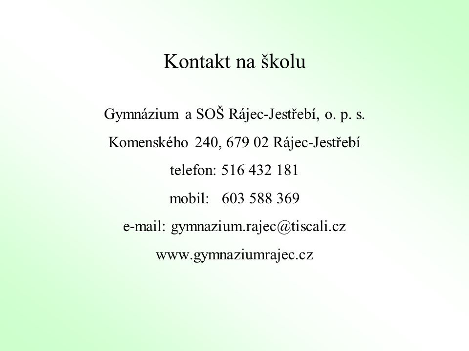 Kontakt na školu Gymnázium a SOŠ Rájec-Jestřebí, o. p. s.