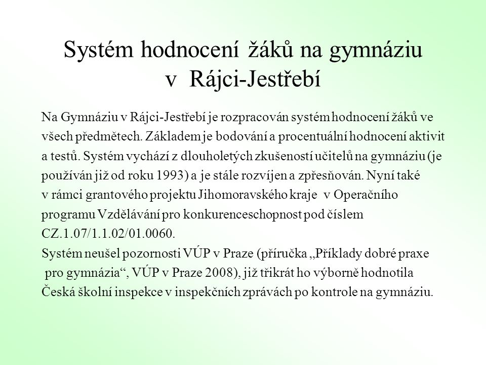 Systém hodnocení žáků na gymnáziu v Rájci-Jestřebí