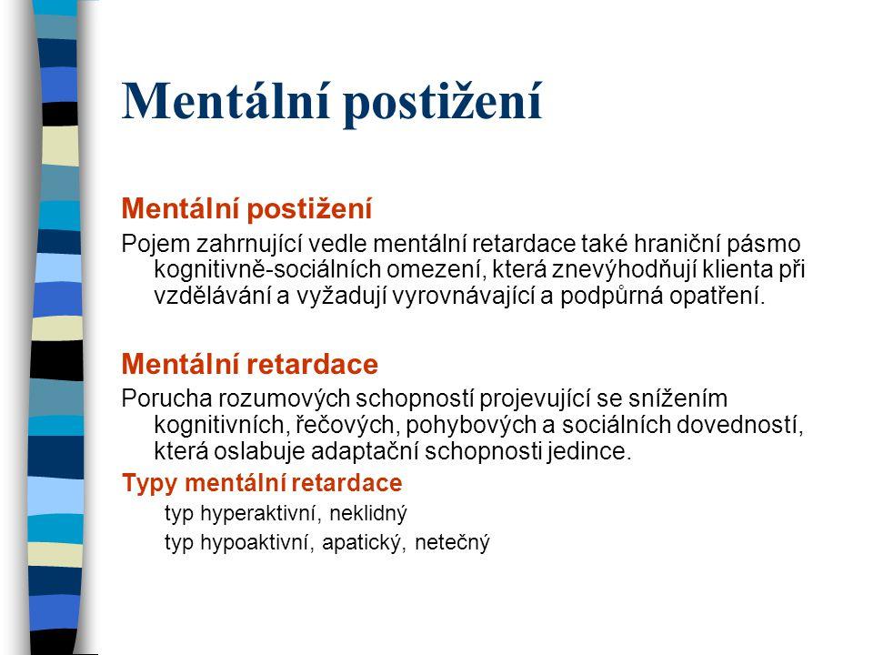 Mentální postižení Mentální postižení Mentální retardace