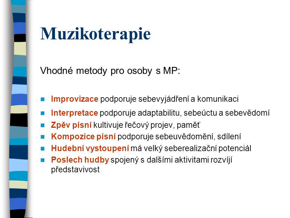 Muzikoterapie Vhodné metody pro osoby s MP: