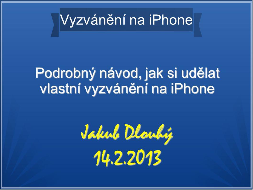 Podrobný návod, jak si udělat vlastní vyzvánění na iPhone
