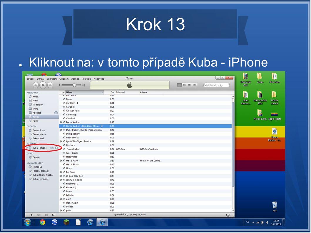 Krok 13 Kliknout na: v tomto případě Kuba - iPhone