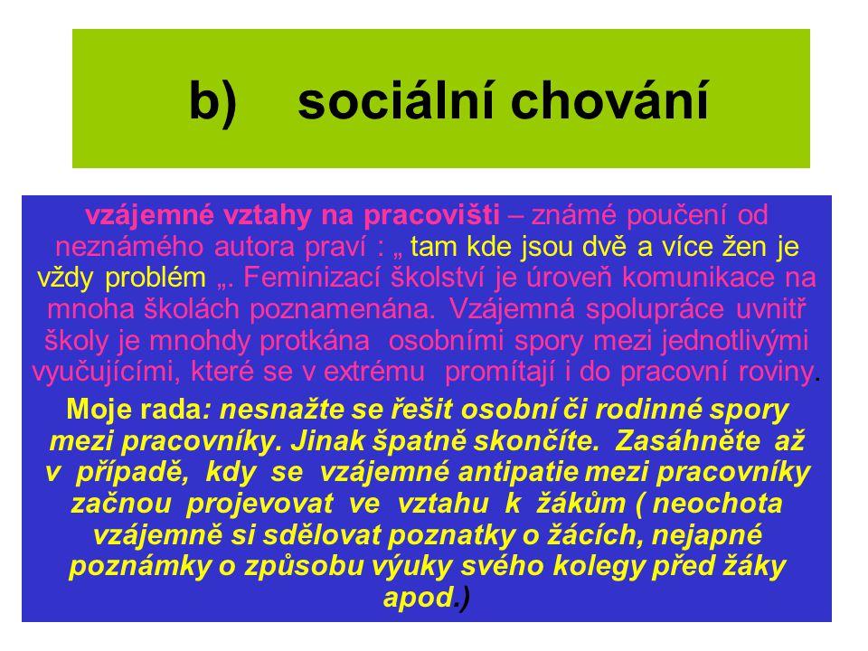 b) sociální chování