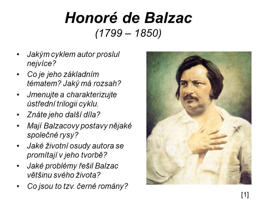 Honoré de Balzac (1799 – 1850) Jakým cyklem autor proslul nejvíce