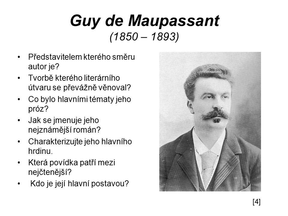 Guy de Maupassant (1850 – 1893) Představitelem kterého směru autor je
