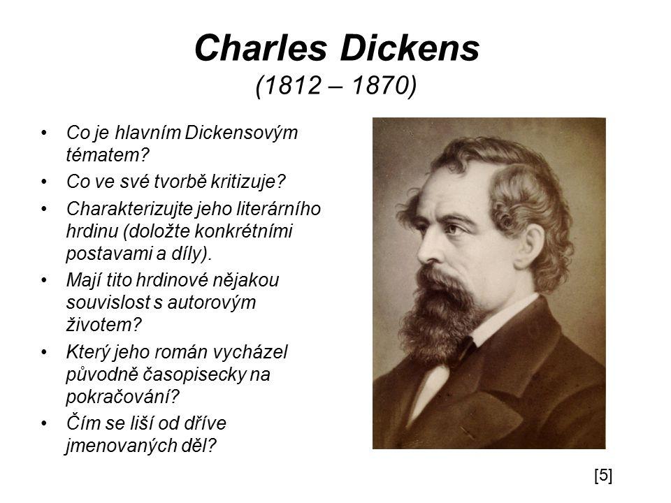 Charles Dickens (1812 – 1870) Co je hlavním Dickensovým tématem